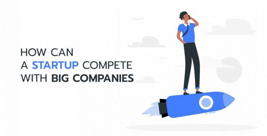 How-Can-a-Startup-Compete-with-Big-Companies
