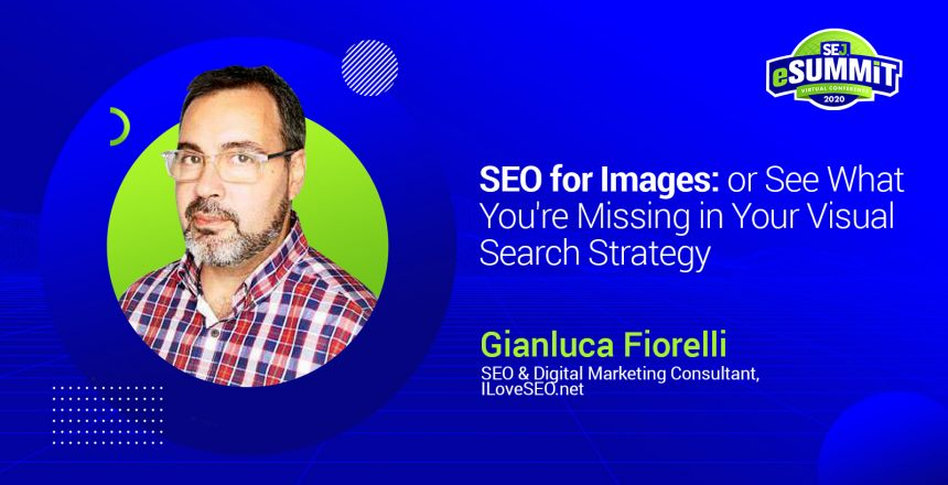 seo-for-images-see-what-you---re-missing-in-your-visual-search-strategy-gianluca-fiorelli-5f29829f7bad3